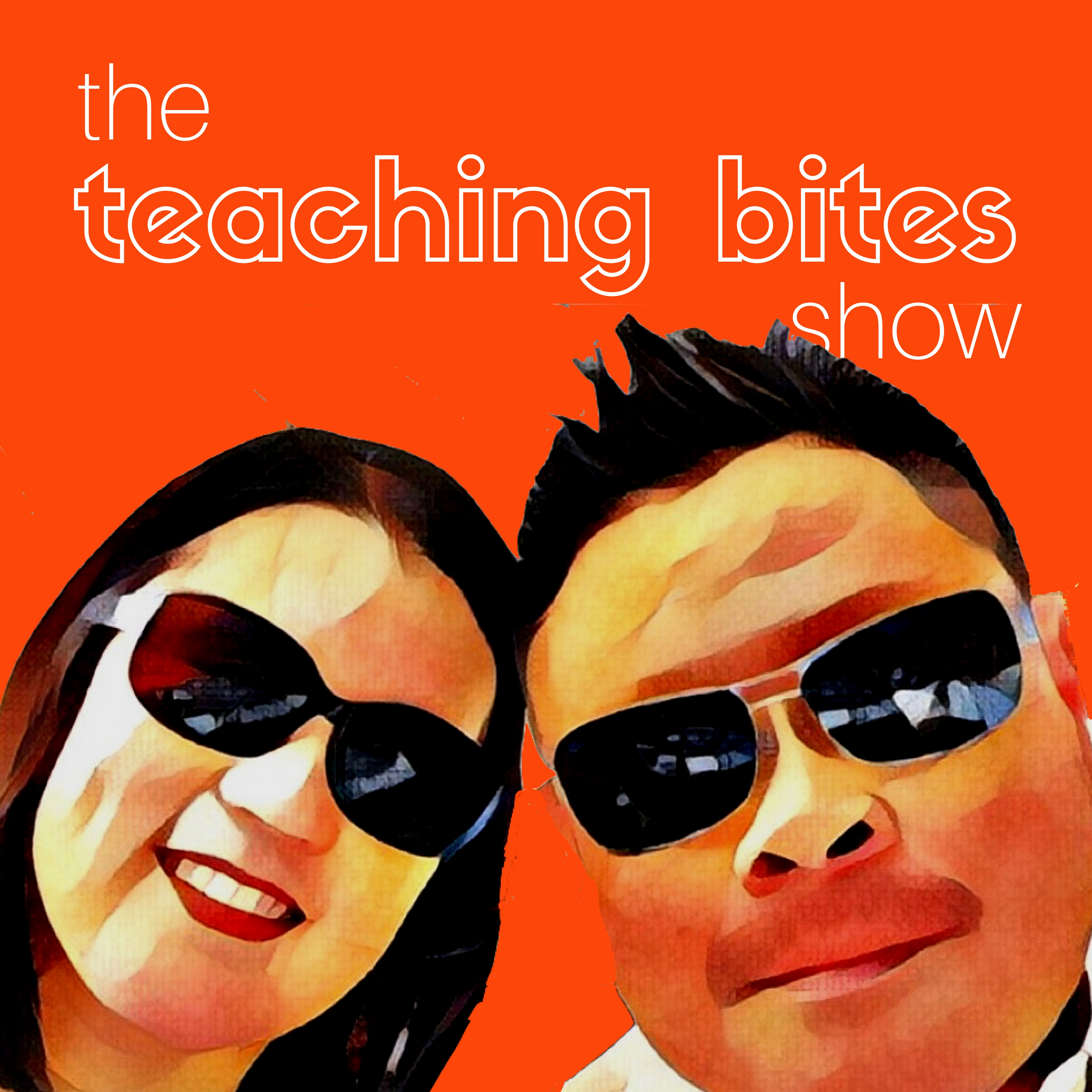 The Teaching Bites Show | The Unprofessional Development You're Looking For!