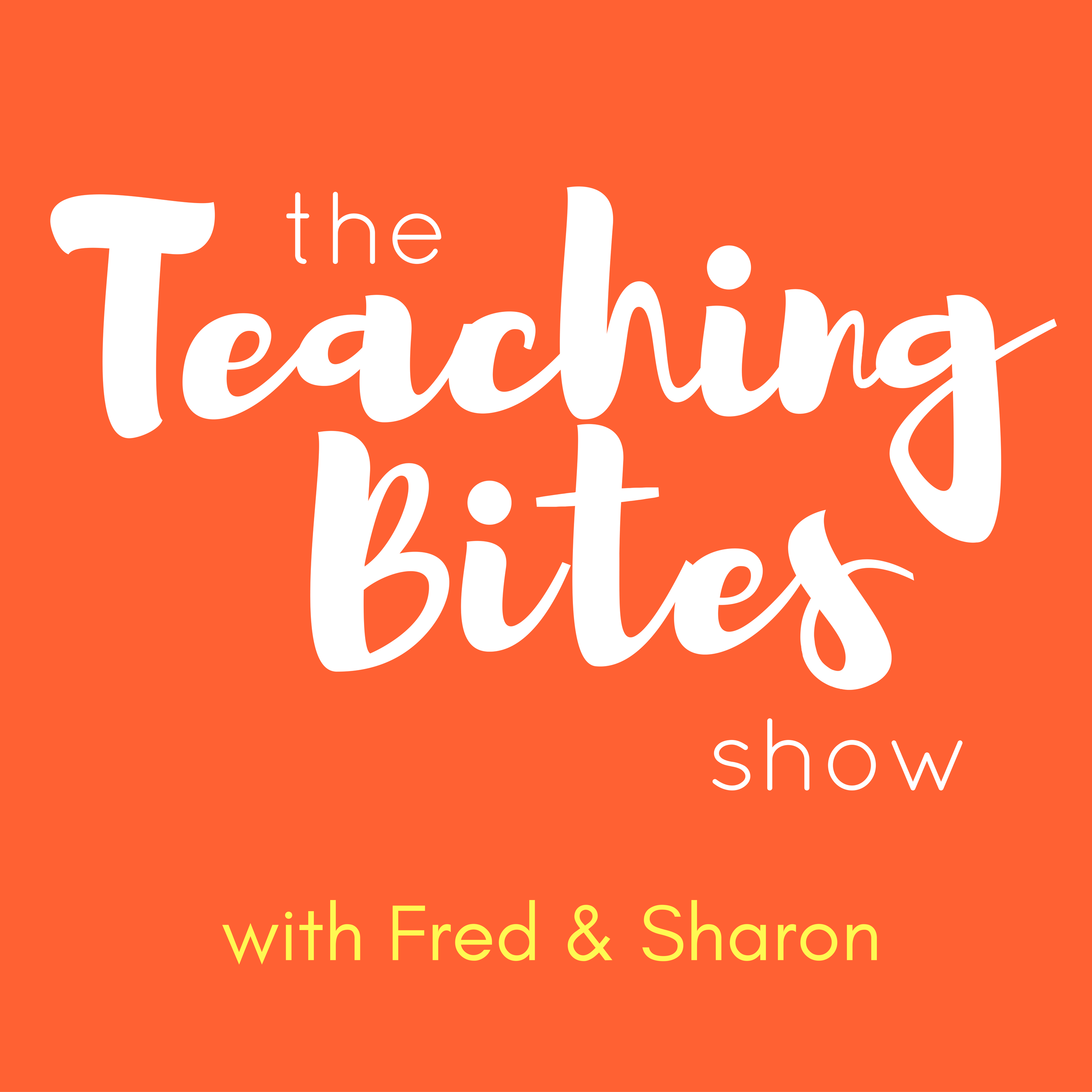 The Teaching Bites Show | Connect with People & Ideas to Take Your Teaching to the Next Level | How Teachers Succeed Everyday